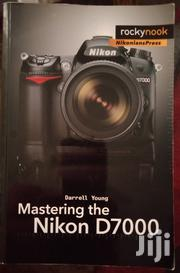 Nikon D7000 Great Book 476 Pages | Photo & Video Cameras for sale in Mombasa, Bamburi