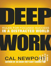 Deep Work: Rules For Focused Success In A Distracted World~Ebooks | Books & Games for sale in Nairobi, Nairobi Central
