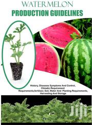 Water Melon Production Guidelines | Books & Games for sale in Nairobi, Nairobi Central