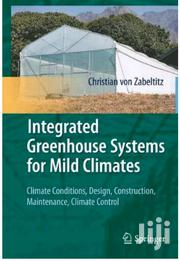 Integrated Greenhouse Systems For Mild Climates | Books & Games for sale in Nairobi, Nairobi Central