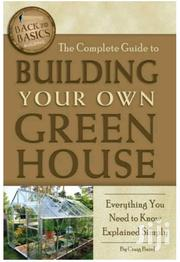 Complete Guideline: Building Your Own Green House | Books & Games for sale in Nairobi, Nairobi Central