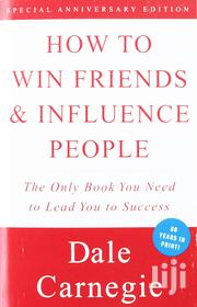 How to Win Friends Influence People | Books & Games for sale in Nairobi, Nairobi Central