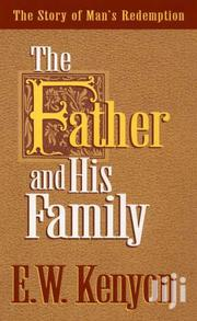 The Father And His Family By  E. W Kenyon | Books & Games for sale in Nairobi, Nairobi Central