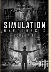 The Simulation Hypothesis By Rizwan Virk | Books & Games for sale in Nairobi, Nairobi Central