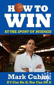 How To Win At The Sport Of Business By Mark Cuban | Books & Games for sale in Nairobi, Nairobi Central