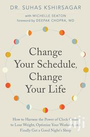 Change Your Schedule Change Your Life By Dr.Suhas Kshirsagar | Books & Games for sale in Nairobi, Nairobi Central