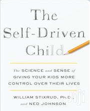 The Self - Driven Child | Books & Games for sale in Nairobi, Nairobi Central