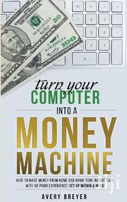 Turn Your Computer Into A Money Machine (Epub) | Books & Games for sale in Nairobi, Nairobi Central