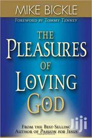 The Pleasures Of A Loving God -mike Bickle | Books & Games for sale in Nairobi, Nairobi Central