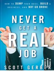 Never Get A Real Job (Epub)   Books & Games for sale in Nairobi, Nairobi Central