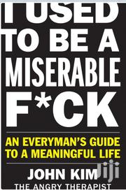 To Be A Miserable F*Ck | Books & Games for sale in Nairobi, Nairobi Central