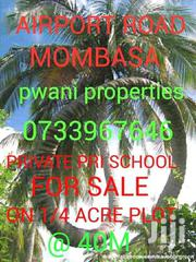 CHANGAMWE PRIVATE PRIMARY SCHOOL FOR SALE | Commercial Property For Sale for sale in Mombasa, Changamwe
