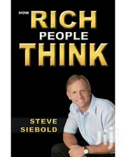 How Rich People Think by Steve Siebold~Wealth~Riches~Mindset Ebooks | Books & Games for sale in Nairobi, Nairobi Central