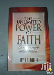 The Unlimited Power Of Faith-david Oyedepo | Books & Games for sale in Nairobi, Nairobi Central