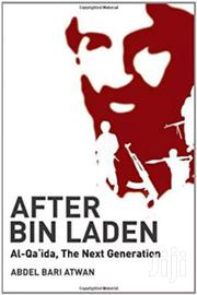 After Bin Laden - Abdel Bari Atwan | Books & Games for sale in Nairobi, Nairobi Central